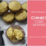 {Dearly Dreaming Dorie} The BEST Corn Muffins. Ever.
