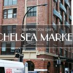 USA 2016 Travel Diary: A food-filled afternoon at Chelsea Market