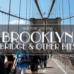 USA 2016 Travel Diary: My adventures in crossing the Brooklyn Bridge