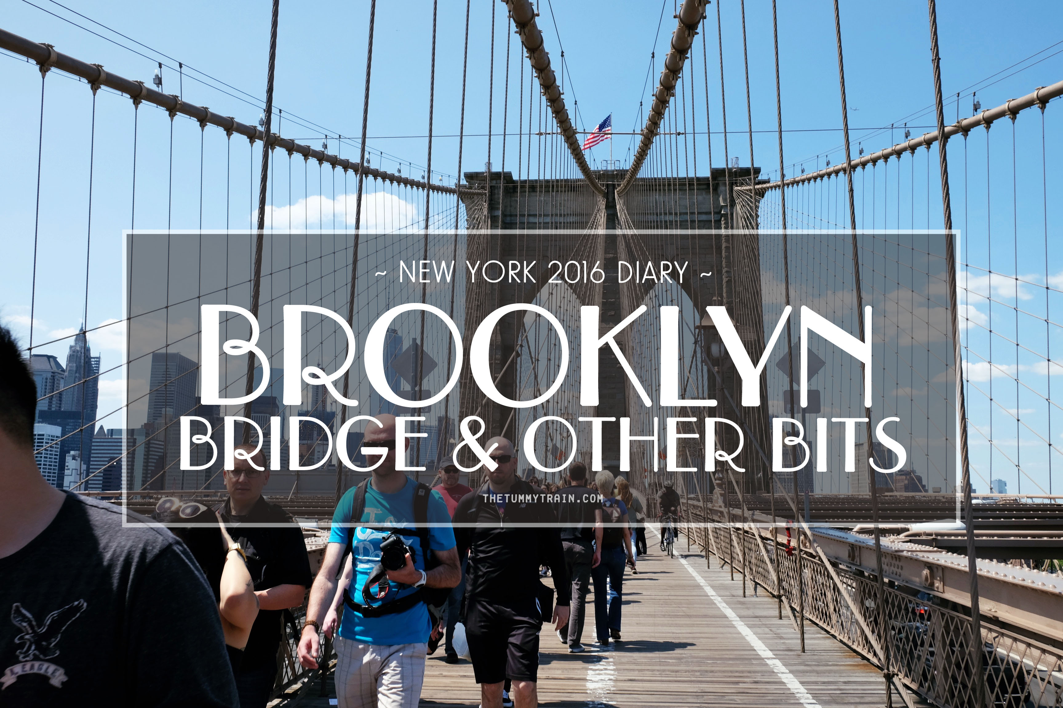 Brooklyn Title - USA 2016 Travel Diary: My adventures in crossing the Brooklyn Bridge