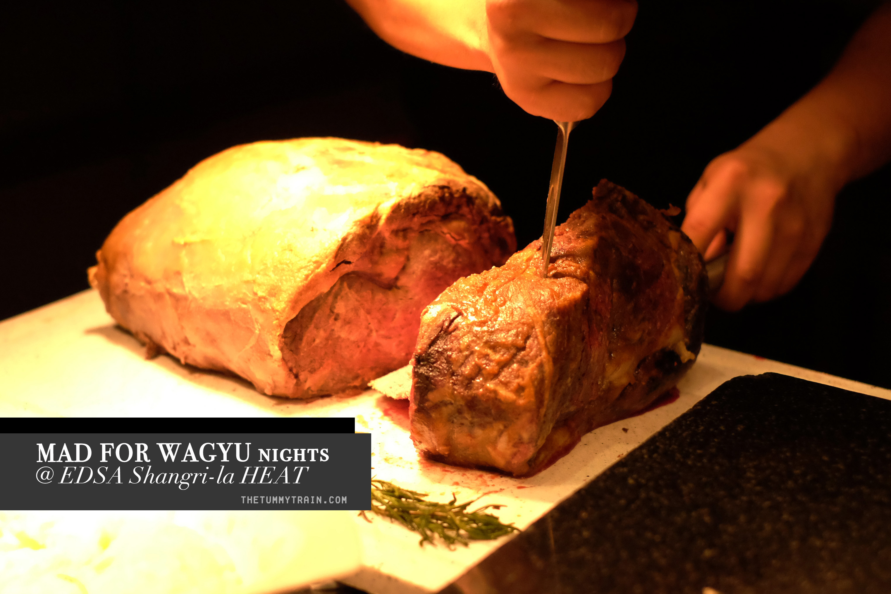 MAD FO WAGYU TITLE - Over a dozen ways to go Mad For Wagyu at EDSA Shangri-la's HEAT (2017)